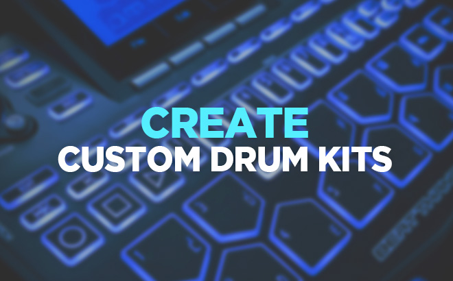 Create Custom Drum Kits